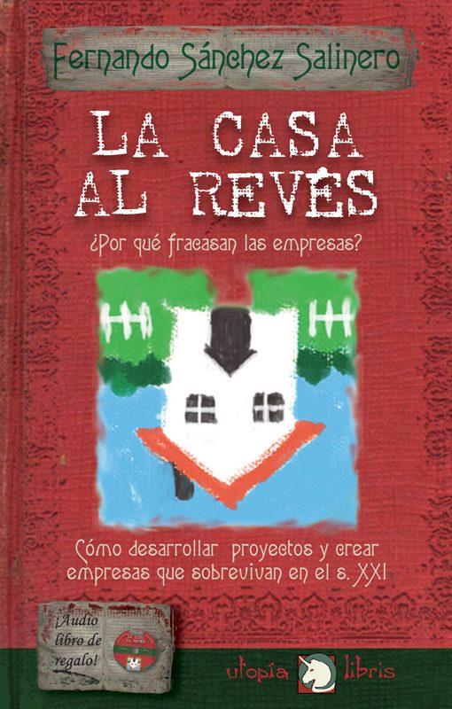 La Casa Es Muy Bonita Y Grande World Mediterranean: La Casa Al Revés. Libros De Fernando Salinero. Cree