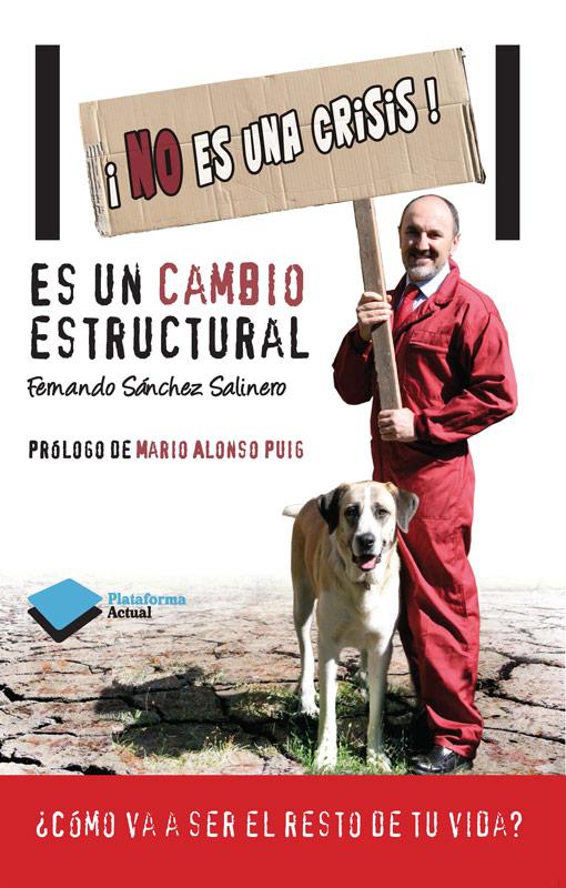 ¡No es una crisis! Es un cambio estructural. Libros de Fernando Salinero